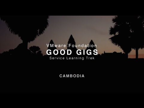 VMware Foundation – Good Gigs Service Learning Trek – Cambodia
