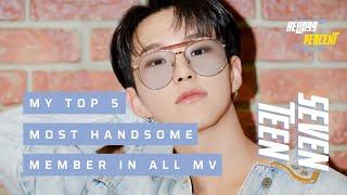Download Lagu TOP 5 MOST HANDSOME SEVENTEEN MEMBER IN ALL MV #3YearsWithSEVENTEEN Gratis STAFABAND