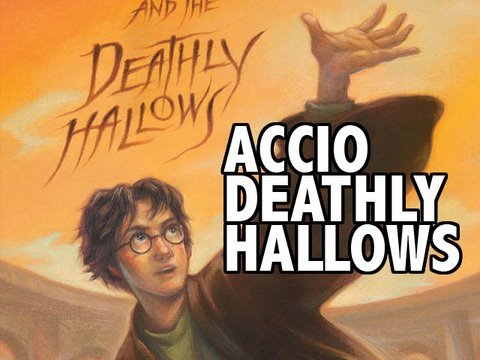 July 18: Accio Deathly Hallows (no spoilers)