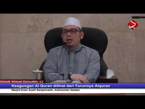 Keagungan Al Quran Dilihat Dari Turunnya Alquran - Ustadz Ahmad Zainuddin, Lc