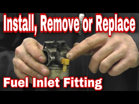 How To Install a Fuel Inlet Fitting for Tecumseh and Briggs Carburetors