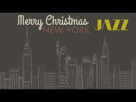 Jazz Christmas Songs - New York - Jazz  and Orchestral Christmas Music 2018