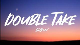Download lagu dhruv - double take (lyrics)