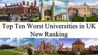 Top Ten Worst Universities in UK New Ranking