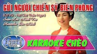 Karaoke Chèo Đức Minh - Gửi Người Chiến Sỹ Biên Phòng - SL Minh Tuệ - Nữ Chờ Thảo Ngọc