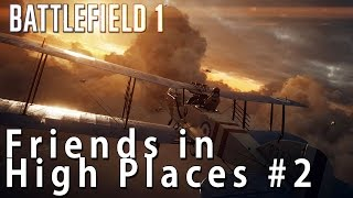 Battlefield 1 Singleplayer Walkthrough - Friends in High Places #2