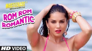 Sunny Leone Rom Rom Romantic Video Song  Mastizaad