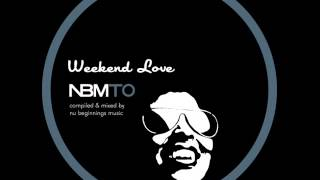 DEEP SOULFUL HOUSE - WEEKEND LOVE - NBMTO SPRING 2015