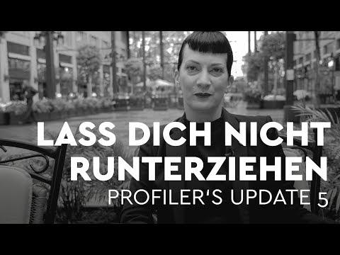 Lass dich nicht runterziehen - Profiler's Update 5