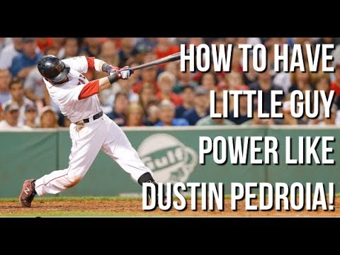 How to have LITTLE GUY power like Dustin Pedroia!