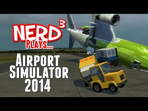 Nerd³ Plays... Airport Simulator 2014
