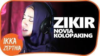 Download Lagu LAGU RELIGI  Novia kolopaking - zikir  ( IKKA ZEPTHIA COVER ) Gratis STAFABAND