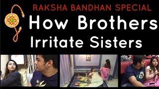 Raksha-Bandhan Special : How Brothers Irritate Sisters | Ashish Chanchlani