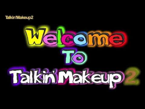 WELCOME TO TALKIN' MAKEUP 2