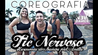 Tic Nervoso - Harmonia do Samba feat. Anitta NEWDANCE COREOGRAFIA