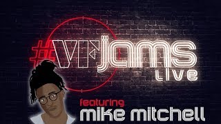 #VFJams LIVE! - Mike Mitchell