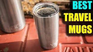 Best Travel Mug On Existing Market | Top 5 Travel Mugs Review 2018 | Best Travel Tumbler Review 2018