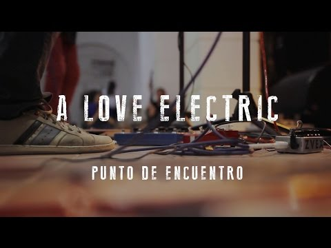 Video A love electric | Crónica Macay