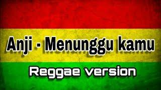 Menunggu kamu - SKA 86 feat Nikisuka ( Reggae )