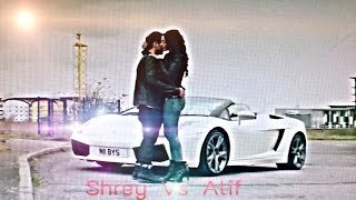 •Shrey Singhal V/S Atif Aslam •Hd Video Hindi Mashup 2017•