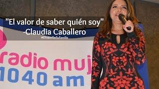 El Valor de saber quién soy-Claudia Caballero