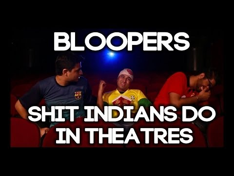 Bloopers: Shit Indians Do In Theatres video