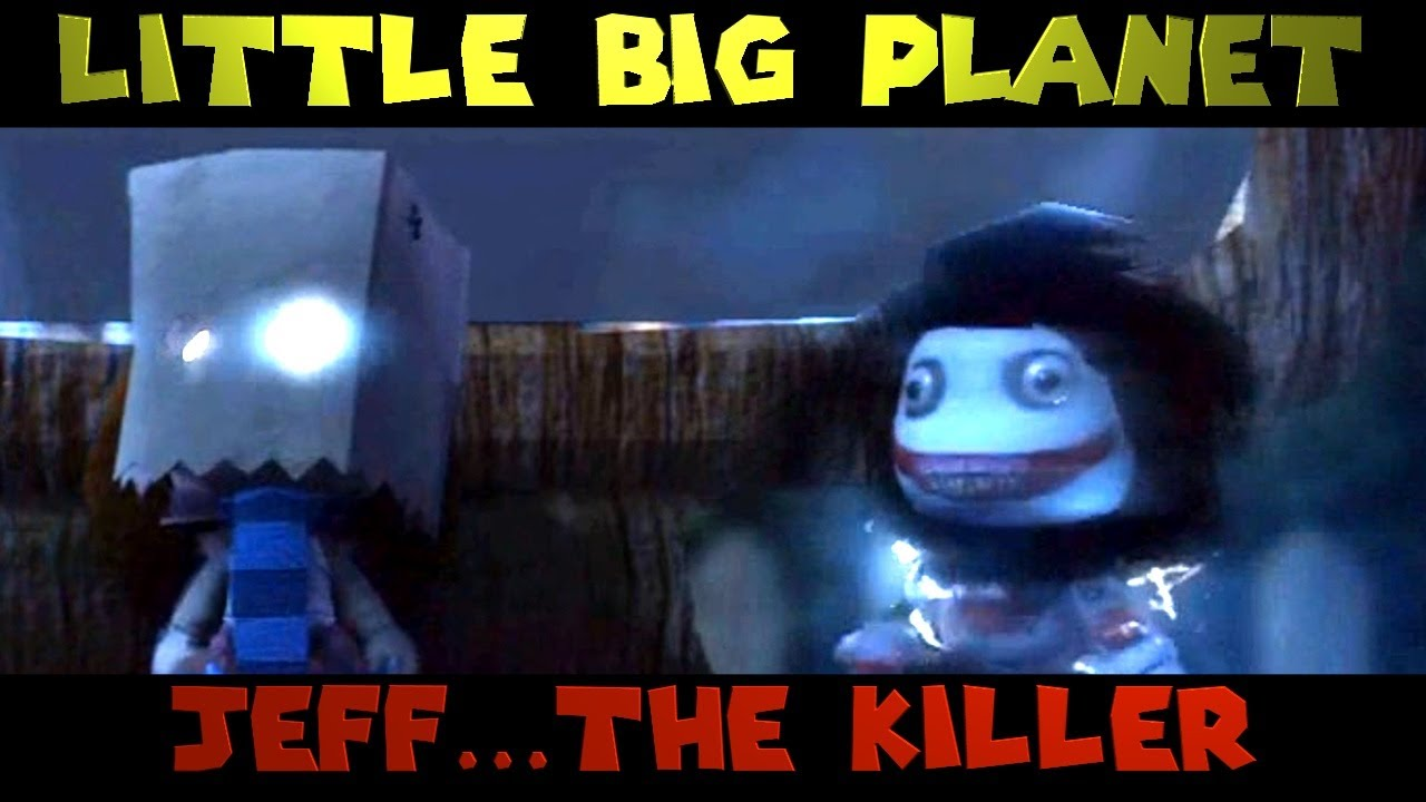 Little Big Planet: JEFF THE KILLER (The Derp Crew) - YouTube