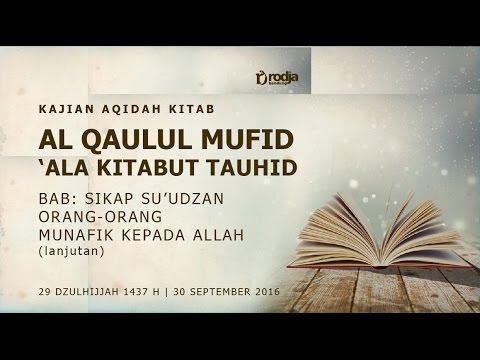 Al Qaulul Mufid 'Ala Kitabut Tauhid   Bab Sikap Su'udzon ..(lanjutan)   Ustadz Abu Haidar As Sundawy