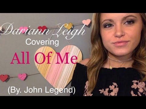 Dariann Leigh - All Of Me (John Legend Cover)