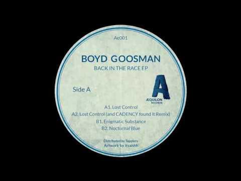Boyd Goosman - Lost Control (and CADENCY found it Remix) [AE001]