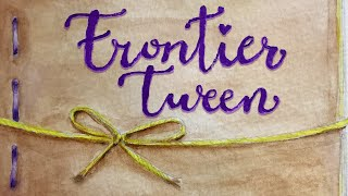 "Listen To The Trailer For ""Frontier Tween"""