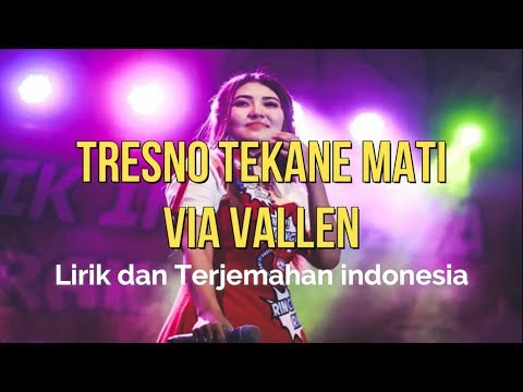 Download Tresno Tekane Mati -Via Vallen  Bahasa Indonesia Mp4 baru