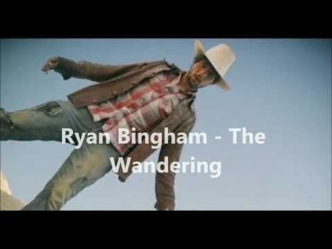 Ryan Bingham - The Wandering