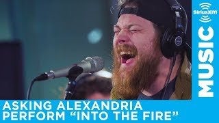 Into The Fire by Asking Alexandria on SiriusXM Octane