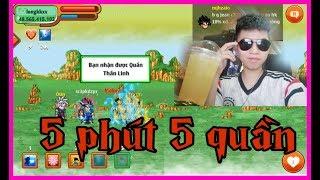 Ngọc Rồng Online 5 Phút 5 Quần Thần...