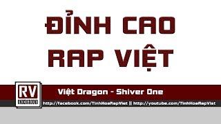Đỉnh Cao Rap Việt - Việt Dragon ft. Shiver One
