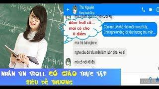 Troll Cô giáo thực tập siêu dễ thương - Anh Mơ (Anh Khang)