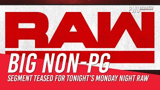 Big Non-PG Segment Teased For Tonight's Monday Night RAW