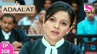Adaalat - अदालत - Episode 308 - 27th July, 2017