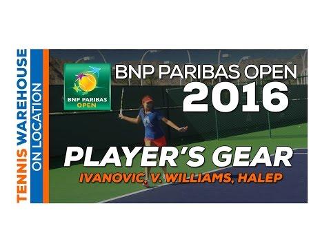 Ivanovic, Halep, Radwanska and more - WTA Player Gear @ BNP Paribas Open