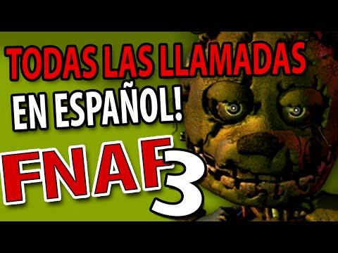 FNAF 3 Todas las llamadas en español de Five Nights at Freddy's 3 DOBLAJE FNAF 3
