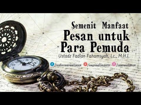 Mutiara Nasihat : Pesan untuk Para Pemuda - Ustadz Fadlan Fahamsyah, Lc., M.H.I