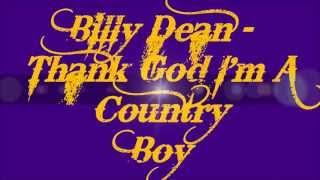 Watch Billy Dean Thank God Im A Country Boy video
