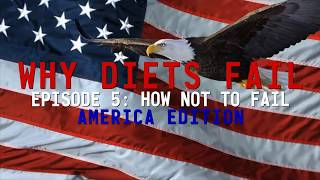 Why Diets Fail - Episode 5: How Not to Fail
