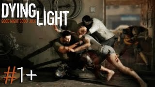 Dying Light: I Took Your Advice! - Part 1+