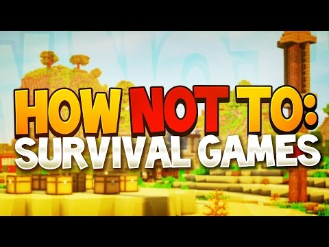 Minecraft How NOT To: Survival Games