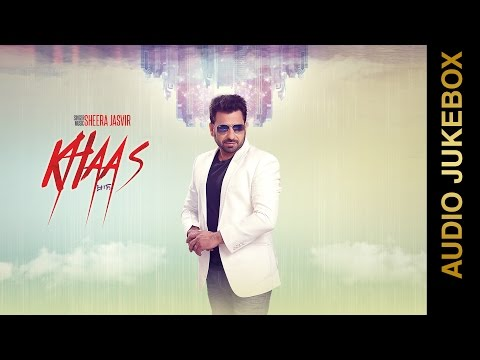 KHAAS (Full Album) || SHEERA JASVIR || AUDIO JUKEBOX || New Punjabi Songs 2016 || AMAR AUDIO