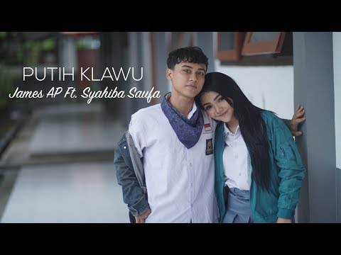 Download James AP Ft. Syahiba Saufa - Putih Klawu    Mp4 baru
