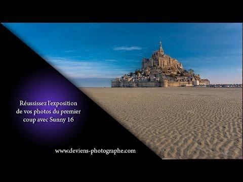 Réussissez à tout les coups l'exposition de vos photos
