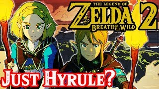 Breath of the Wild 2 Just in Hyrule? - Zelda Theory